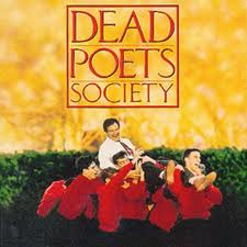 Dead Poets' society, let's watch the movie.